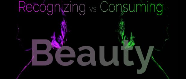 recognize beauty without objectifying it